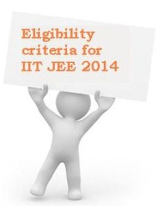 Know the minutiae of eligibility for IIT JEE 2014!