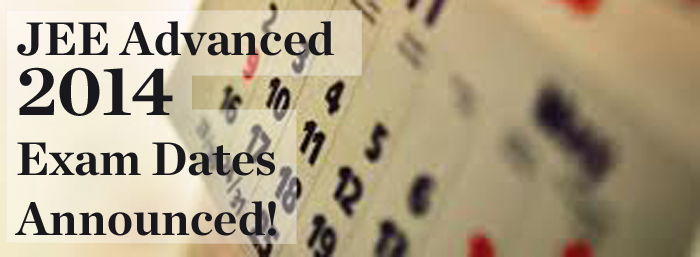 List of Important Dates and Steps to Apply for JEE Advanced, 2014