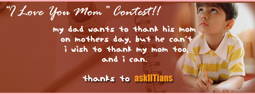 "The Top 25 Entries of the ""I love you Mom"" Contest by AskIITians"