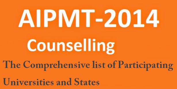 AIPMT Counselling 2014- The Comprehensive list of Participating Universities and States